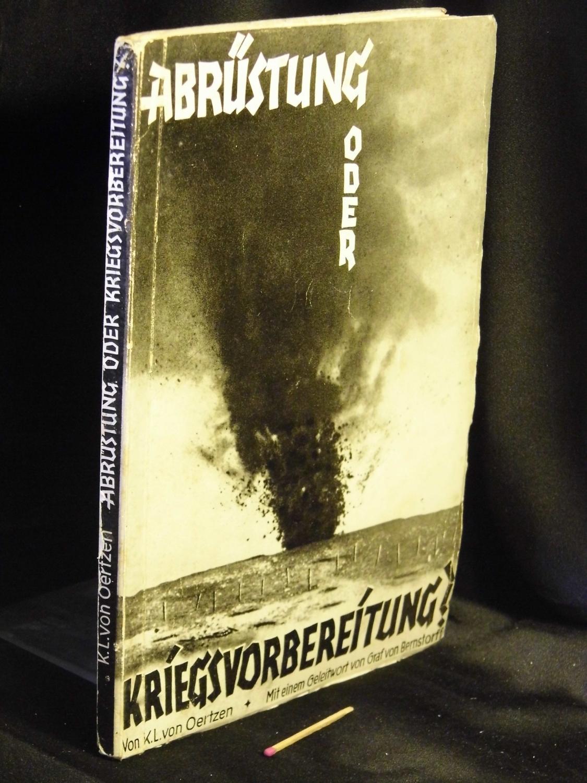Abrüstung oder Kriegsvorbereitung? -: Oertzen, K. L.
