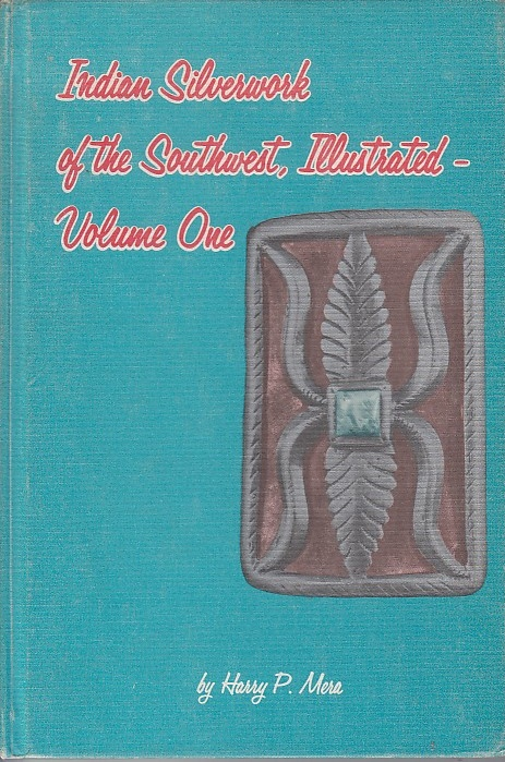 Indian Silverwork of the Southwest Illustrated, Vol.: Mera, harry P.: