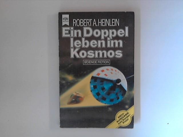Ein Doppelleben im Kosmos : Science-fiction-Roman.: Heinlein, Robert A.: