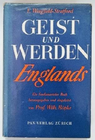 Geist und Werden Englands.: Wingfield-Stratford, Esmé: