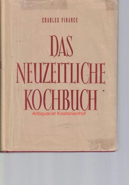 Das neuzeitliche Kochbuch,: Finance, Charles