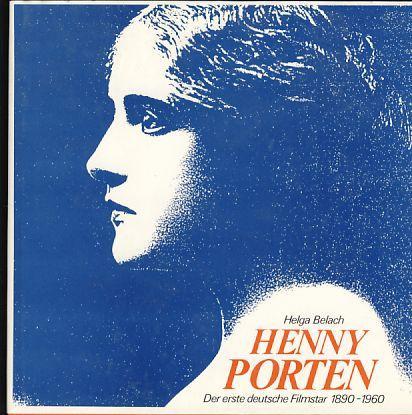 Henny Porten.Der erste deutsche Filmstar 1890 - 1960. Internationale Filmfestspiele Berlin , Stiftung Deutschw Kinemathek. Retrospektive 1986 - Belach, Helga