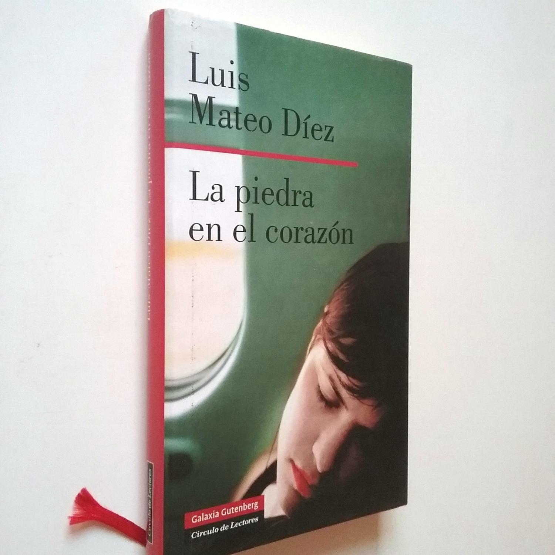 La piedra en el corazón (Primera edición) - Luis Mateo Díez