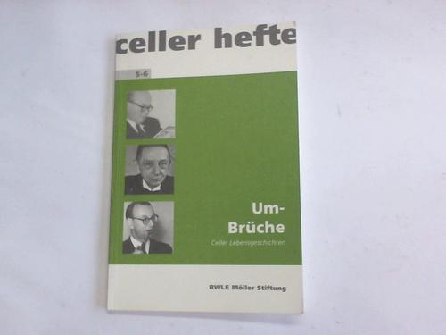 Umbrüche. Celler Lebensgeschichten: RWLE Möller Stiftung,