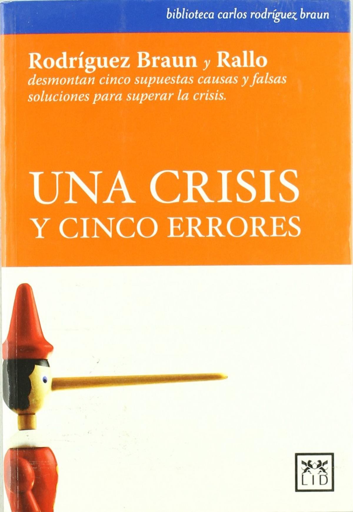 Una crisis y cinco errores - Rodríguez Braun, Carlos/Rallo, Juan Ramón