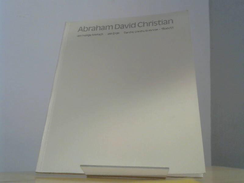 Abraham David Christian der heilige Mensch -: Württembergischer, Kunstverein Stuttgart