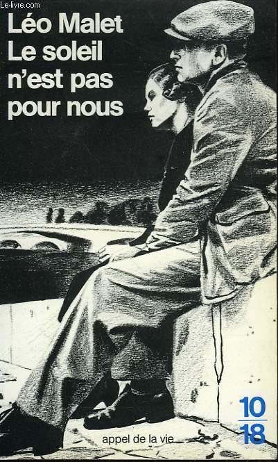 LE SOLEIL N'EST PAS POUR NOUS. TRILOGIE NOIRE II. - MALET LEO