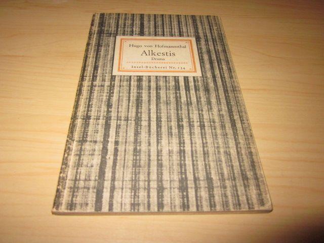 Alkestis. Drama. Insel-Bücherei Nr. 134: Hofmannsthal, Hugo von