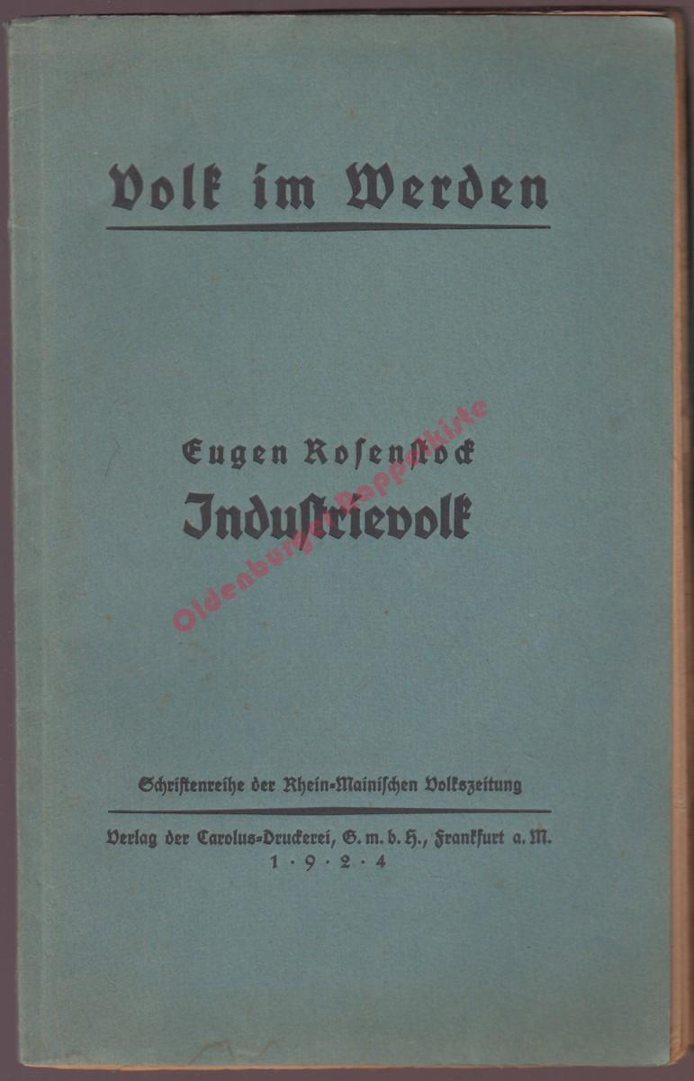 Industrievolk - Volk im Werden - Schriftenreihe: Rosenstock,Eugen