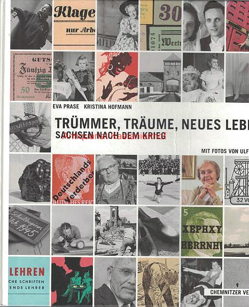 Trümmer, Träume, Neues Leben. Sachsen nach dem: Prase, Eva; Hofmann,
