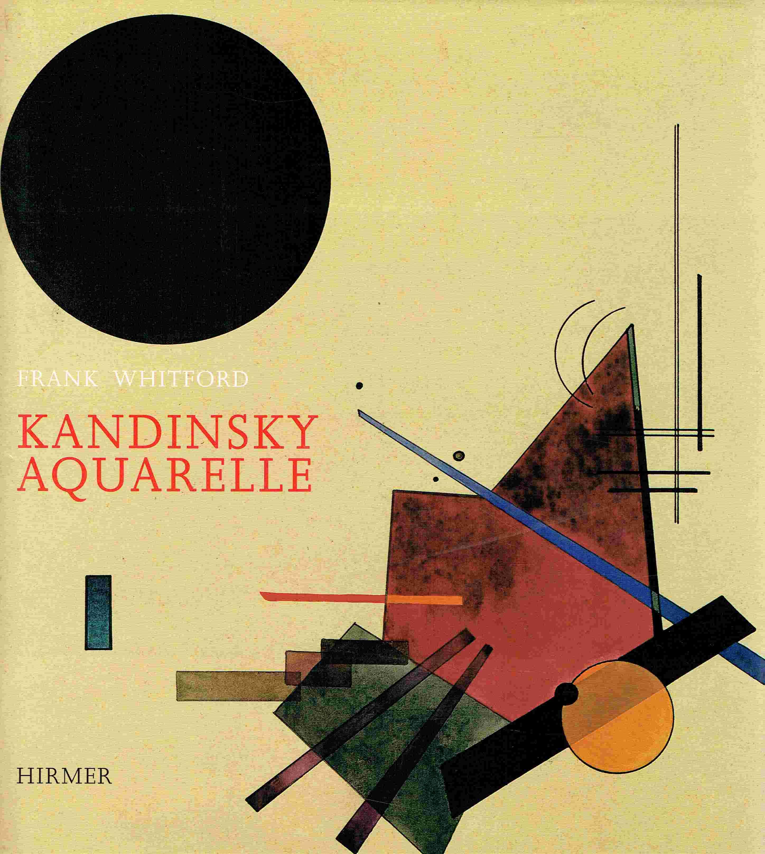 Aquarelle und andere Arbeiten auf Papier.: Kandinsky, Wassily; Whitford,