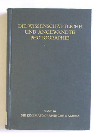 Die kinematographische Kamera.: Weise, Harald