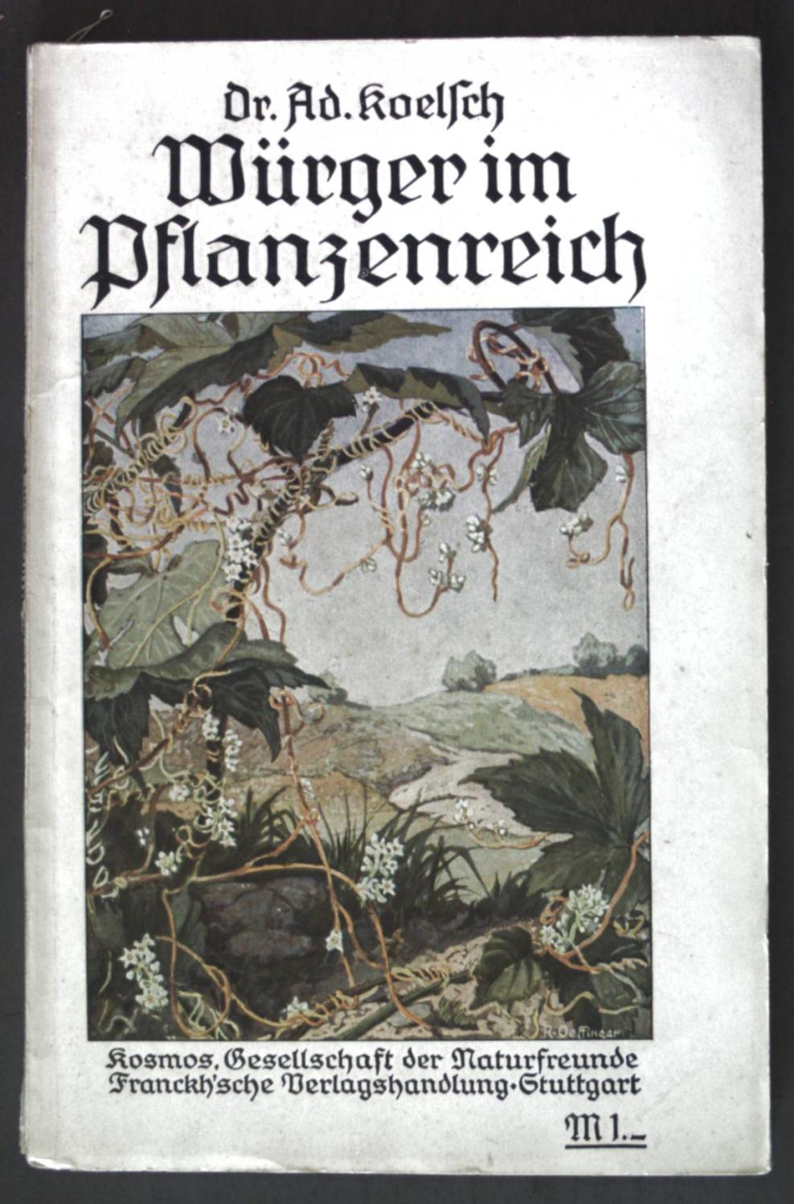 Würger im Pflanzenreich;: Koelsch, Adolf: