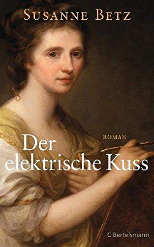 Der elektrische Kuss - Betz, Susanne