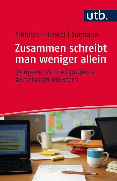 Zusammen schreibt man weniger allein - (Gruppen-)Schreibprojekte: Fröhlich, Melanie, Christiane