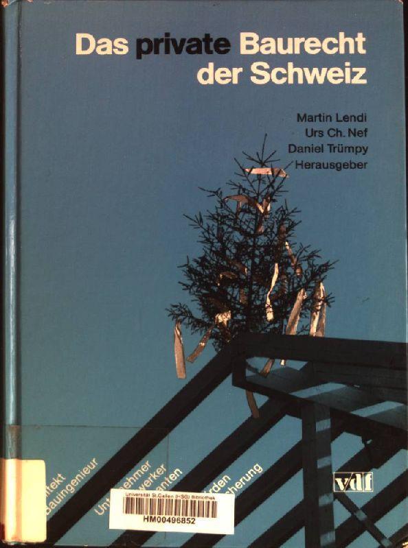 Das private Baurecht der Schweiz : Beiträge: Lendi, Martin: