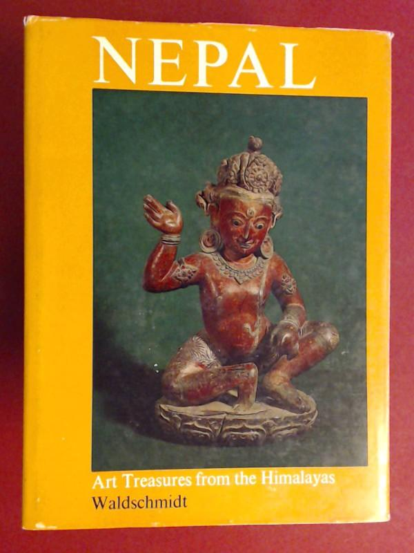 Nepal. Art treasures from the Himalayas.: Waldschmidt, Ernst and