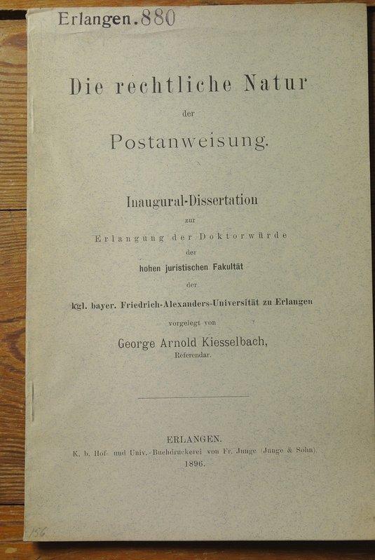Die rechtliche Natur der Postanweisung . /: Kiesselbach, George Arnold: