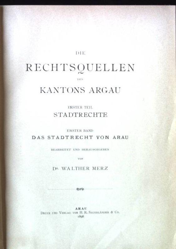 Das Stadtrecht von Arau Die Rechtsquellen des: Merz, Walther: