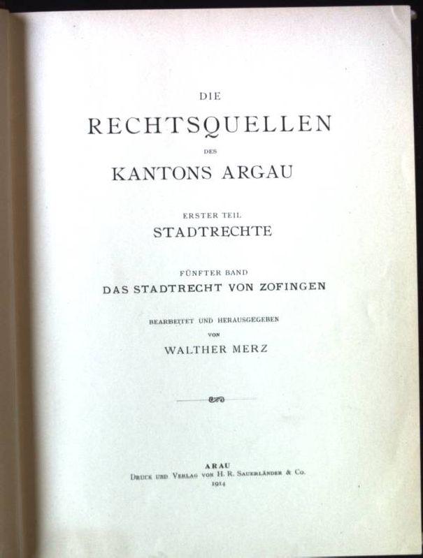 Das Stadtrecht von Zofingen Die Rechtsquellen des: Merz, Walther: