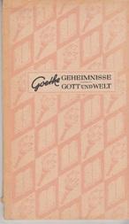 Die Geheimnisse + Gott und Welt.: J. W. v.