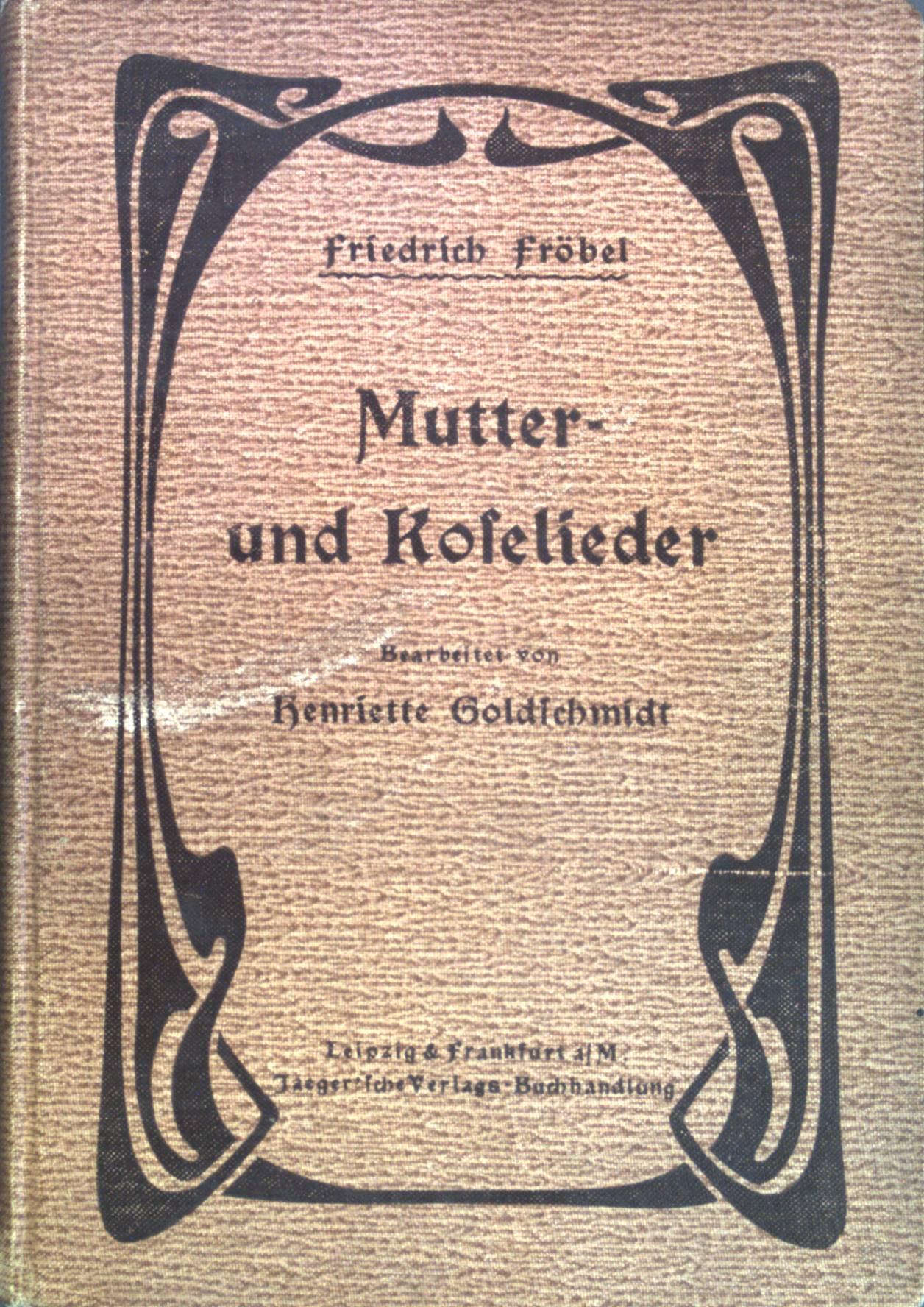 Mutter- und Koselieder : Dichtung und Bilder.: Fröbel, Friedrich:
