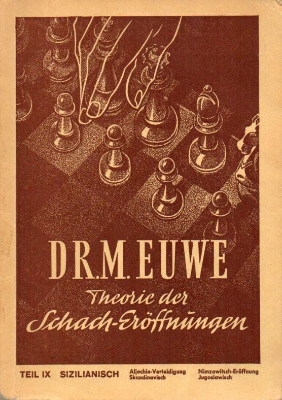 Theorie der Schacheröffnungen Teil IX: Euwe,M.