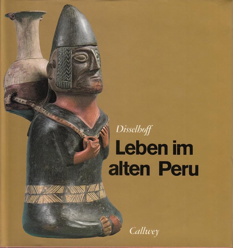 Leben im alten Peru: Disselhoff, Hans Dietrich