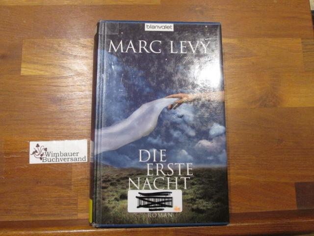 Die erste Nacht : Roman. Marc Levy. Aus dem Franz. von Eliane Hagedorn und Bettina Runge - Levy, Marc (Verfasser) und Eliane (Übersetzer) Hagedorn