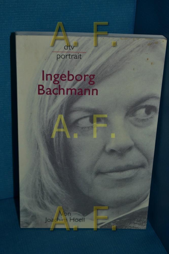 Ingeborg Bachmann. von Joachim Hoell / dtv 31051 : Portrait - Hoell, Joachim