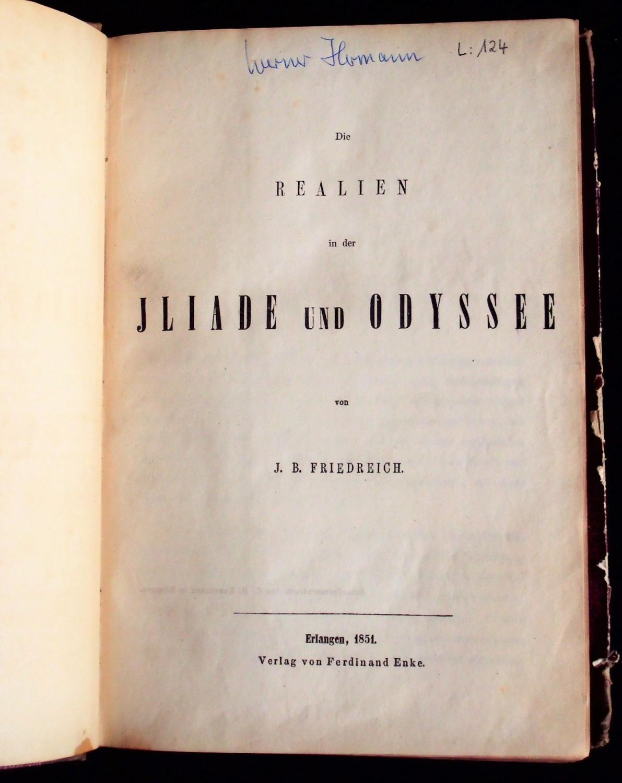Die Realien in der Iliade und Odyssee.: Friedreich, J. B.:
