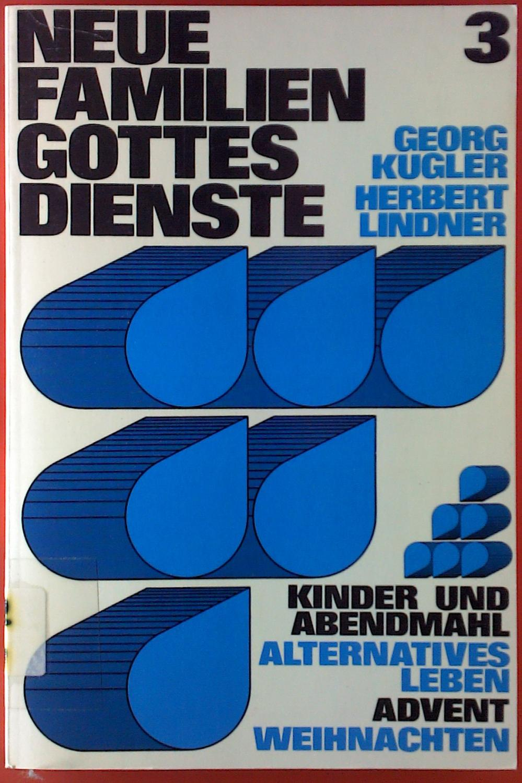 Neue Familiengottesdienste 3. Kinder und Abendmahl /: Georg Kugler, Herbert