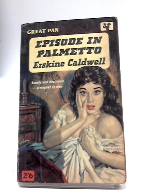 Episode in Palmetto: Erskine Caldwell