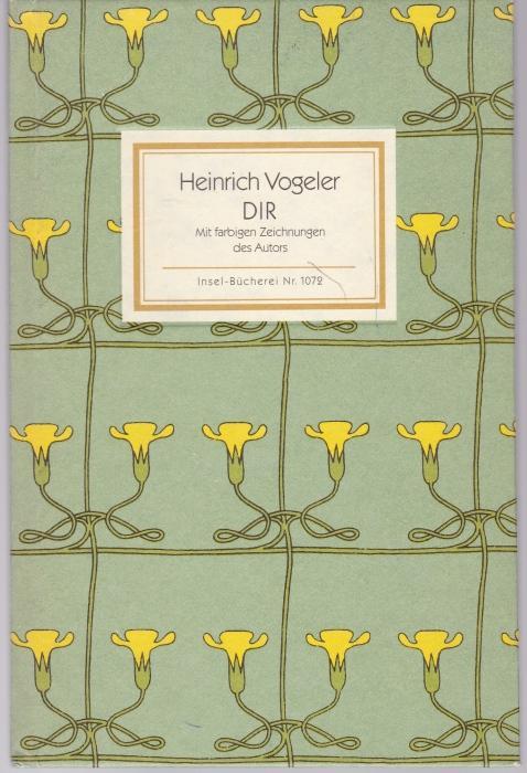 DIR - Mit farbigen Zeichnungen des Autors: Vogeler, Heinrich