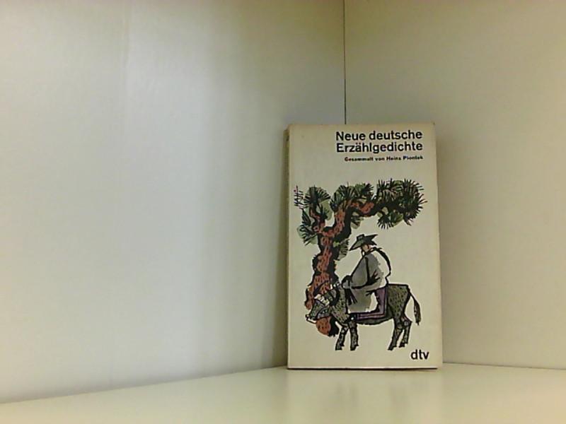Neue deutsche Erzählgedichte. Gesammelt von, dtv[-Taschenbücher] ; 487 - Piontek, Heinz