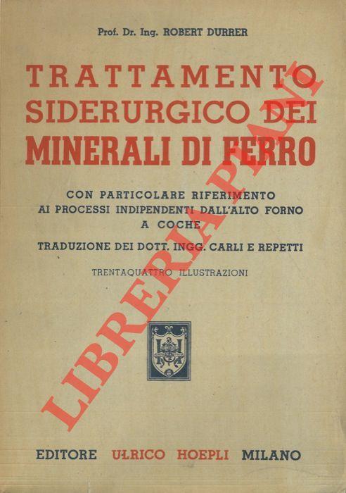 Trattamento siderurgico dei minerali di ferro.: DURRER Robert -