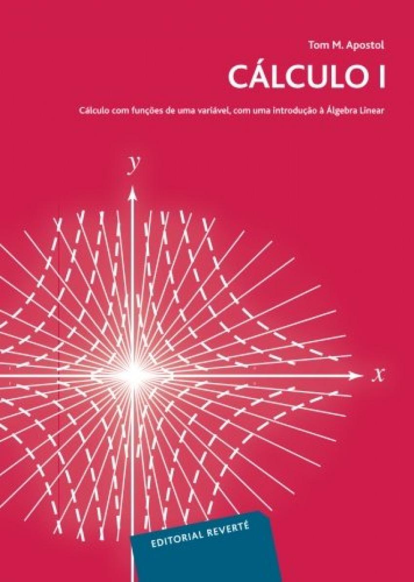 Calculus 1 - Apostol, Tom M.