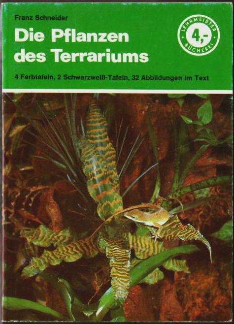 Die Pflanzen des Terrariums Franz Schneider. - Schneider, Franz