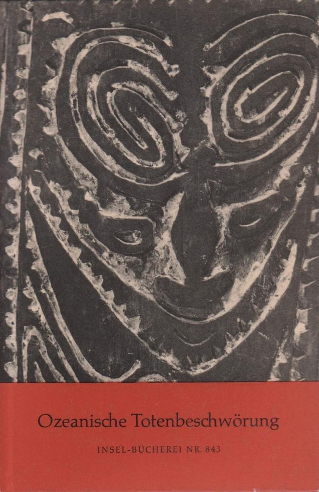Ozeanische Totenbeschwörung. Neunundzwanzig Bildtafeln. Ausgewählt u. hrsg.: Schlocker, Georges (Hrsg.).