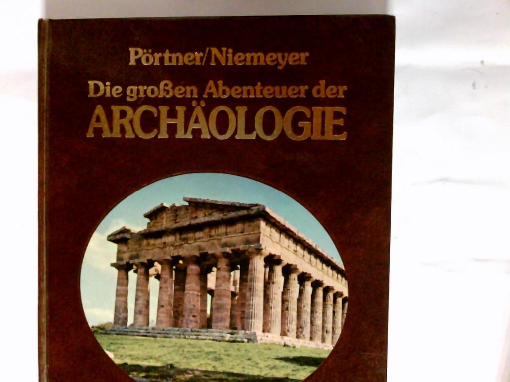Die großen Abenteuer der Archäologie. Band 3 - Niemeyer, Hans Georg (Herausgeber) und Rudolf (Mitwirkender) Pörtner