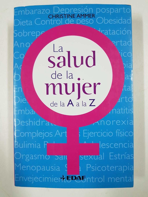 LA SALUD DE LA MUJER DE LA A A LA Z - CHRISTINE AMMER