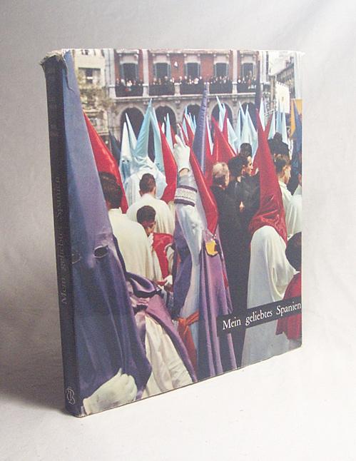 Mein geliebtes Spanien / Einl. v. Joseph: Saint-Paulien / Bottin,