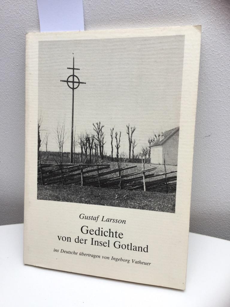 Gedichte von der Insel Gotland Ins Dt. übertr. von Ingeborg Vatheuer - Larsson, Gustaf