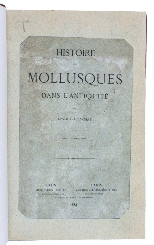 Histoire des mollusques dans l'antiquité.Lyon, Henri Georg;: LOCARD, Arnould.