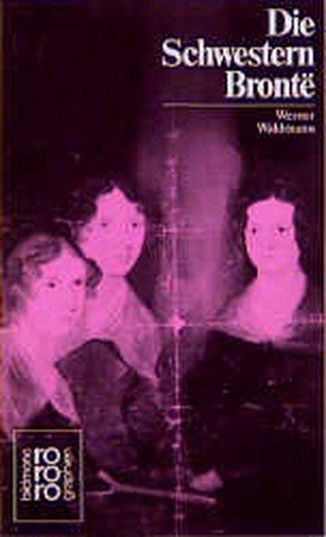 Die Schwestern Bronte?. - Waldmann, Werner,