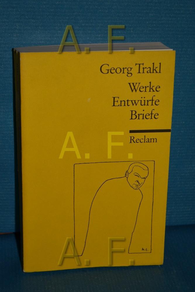 Werke, Entwürfe, Briefe (Reclams Universal-Bibliothek , Nr.: Trakl, Georg:
