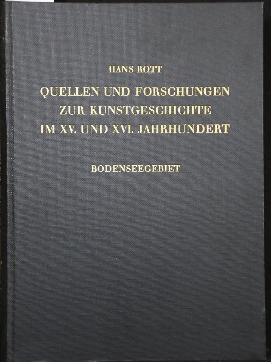 Quellen und Forschungen zur südwestdeutschen und schweizerischen: Rott, Hans: