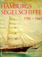 Hamburgs Segelschiffe 1795-1945: Meyer, Jurgen