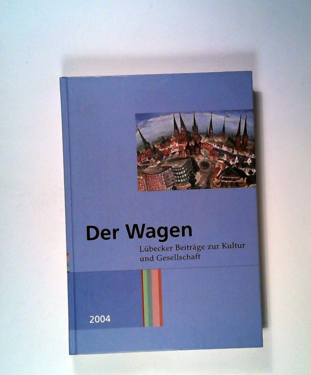 Der Wagen: Lübecker Beiträge zur Kultur und: Bruns, Alken: