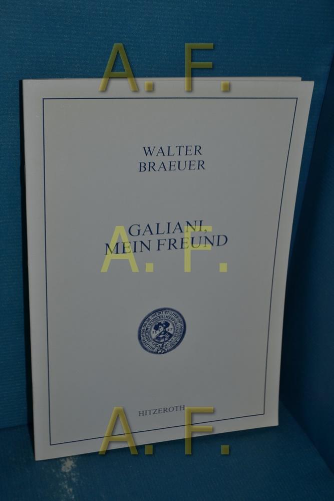 Galiani, mein Freund (Walter Braeuer / Philipps-Universität: Braeuer, Walter: